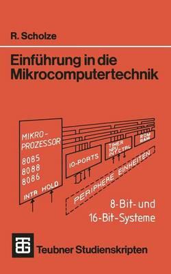 Einf hrung in Die Mikrocomputertechnik: 8-Bit- Und 16-Bit-Systeme - Teubner Studienskripte Technik (Paperback)