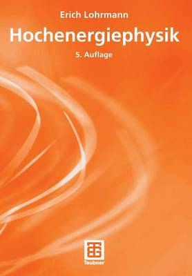 Hochenergiephysik - Teubner Studienbucher Physik (Paperback)