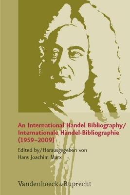 An International Handel Bibliography: Internationale Heandel-Bibliographie (1959-2009) (Paperback)