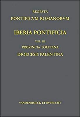 Iberia Pontificia: Iberia Pontificia. Vol. III Volume 3 - Regesta Pontificum Romanorum. Iberia Pontificia 3 (Hardback)