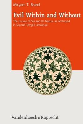 Evil Within and Without: The Source of Sin and its Nature as Portrayed in Second Temple Literature (Hardback)