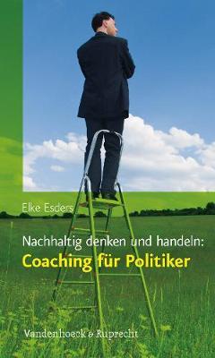 Nachhaltig denken und handeln: Coaching fur Politiker (Paperback)