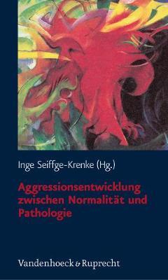 Aggressionsentwicklung zwischen NormalitAt und Pathologie (Paperback)