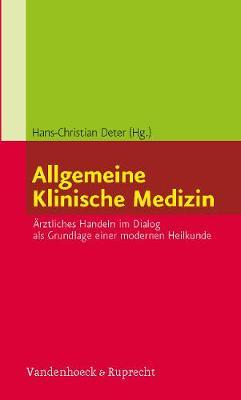 Allgemeine Klinische Medizin: Arztliches Handeln im Dialog als Grundlage einer modernen Heilkunde (Paperback)