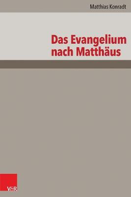 The Gospel According to Matthew - A Revised Edition: Neubearbeitung - Das Neue Testament Deutsch Neues Goettinger Bibelwerk - Neubearbeitungen 001 (Hardback)