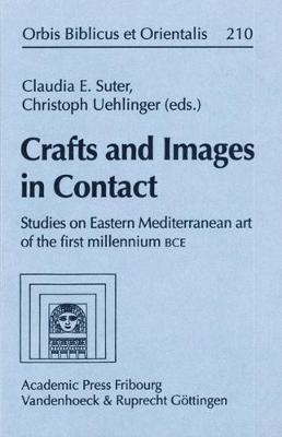 Crafts and Images in Contact: Studies in Eastern Mediterranean Art of the First Millennium BCE (Hardback)