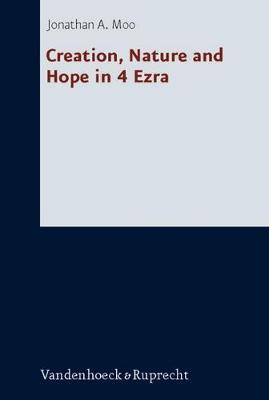 Creation, Nature and Hope in 4 Ezra (Hardback)