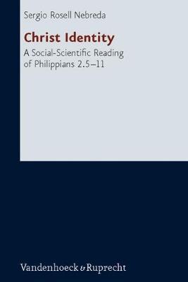 Christ Identity: A Social-scientific Reading of Philippians 2.5-11 (Hardback)
