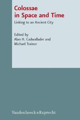 Colossae in Space and Time: Linking to an Ancient City (Hardback)