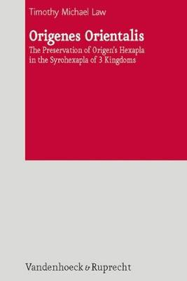 Origenes Orientalis: The Preservation of Origen's Hexapla in the Syrohexapla of 3 Kingdoms (Hardback)