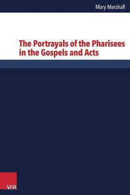 The Portrayals of the Pharisees in the Gospels and Acts (Hardback)