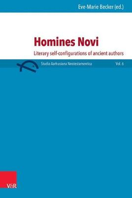 Paul as Homo Novus: Authorial Strategies of Self-Fashioning in Light of a Ciceronian Term - Studia Aarhusiana Neotestamentica (Sant) 6 (Hardback)