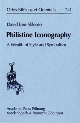 Philistine Iconography: A Wealth of Style and Symbolism - Orbis Biblicus Et Orientalis 241 (Hardback)