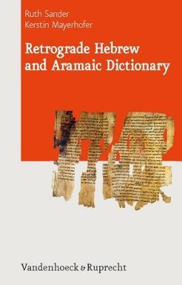 Retrograde Hebrew and Aramaic Dictionary - Journal of Ancient Judaism - Supplements No. 1 (Hardback)