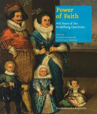 Power of Faith: 450 Years of the Heidelberg Catechism (Hardback)