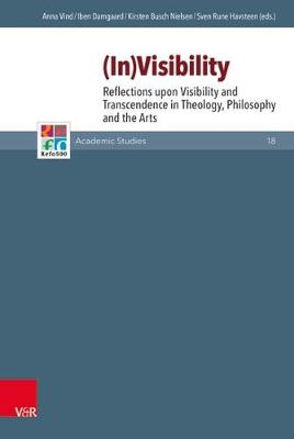 (in)Visibility: Reflections Upon Visibility and Transcendence in Theology, Philosophy and the Arts - Refo500 Academic Studies (R5as) 18 (Hardback)