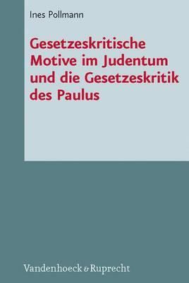 Gesetzeskritische Motive Im Judentum Und Die Gesetzeskritik Des Paulus (Hardback)