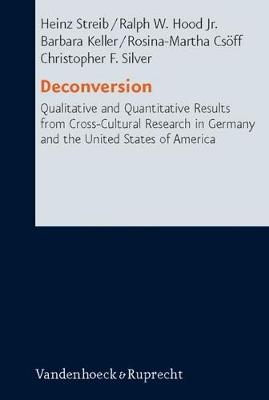 Deconversion: Qualitative and Quantitative Results from Cross-cultural Research in Germany and the United States of America - Research in Contemporary Religion No. 5 (Hardback)