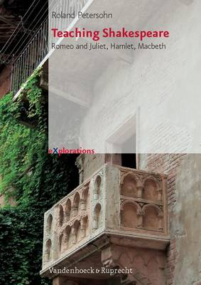 eXplorations.: Romeo and Juliet, Hamlet, Macbeth. Worksheets with Instructions & Answer Keys (Paperback)