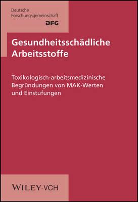 Gesundheitsschaedliche Arbeitsstoffe Toxikologisch-Arbeitsmedizinische Begrundungen L/L (Core Volume) 1-31 Compl (Hardback)