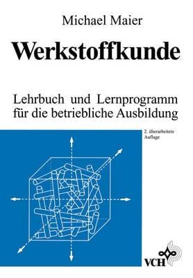 Werkstoffkunde Lehrbuch Und Lernprogramm Fur Die Betriebliche Ausbildung 2ed (Hardback)