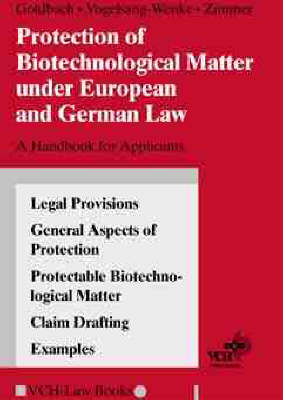 Protection of Biotechnological Matter Under European and German Law: A Handbook for Applicants (Paperback)