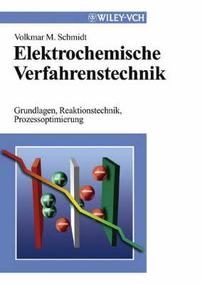 Elektrochemische Verfahrenstechnik: Grundlagen, Reaktionstechnik, Prozessoptimierung (Hardback)