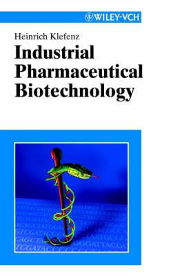 Industrial Pharmaceutical Biotechnology (Hardback)