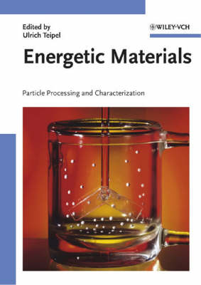 Energetic Materials: Particle Processing and Characterization (Hardback)