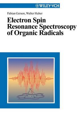 Electron Spin Resonance Spectroscopy of Organic Radicals (Paperback)
