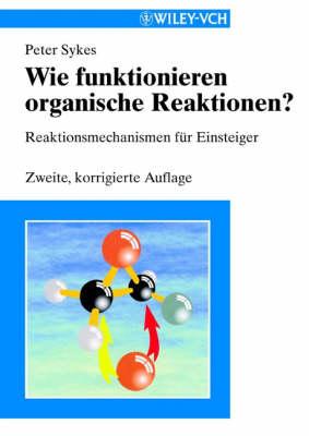 Wie Funktionieren Organische Reaktionen (Paperback)