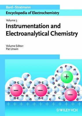 Encyclopedia of Electrochemistry: Instrumentation and Electroanalytical Chemistry Instrumentation and Electroanalytical Chemistry v. 3 - Encyclopedia of Electrochemistry (Hardback)