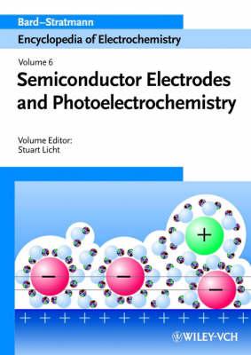 Encyclopedia of Electrochemistry: Encyclopedia of Electrochemistry, Semiconductor Electrodes and Photoelectrochemistry Semiconductor Electrodes and Photoelectrochemistry v. 6 - Encyclopedia of Electrochemistry 06 (Hardback)