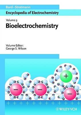 Encyclopedia of Electrochemistry: Encyclopedia of Electrochemistry, Bioelectrochemistry Bioelectrochemistry v. 9 - Encyclopedia of Electrochemistry 09 (Hardback)