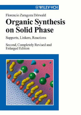 Organic Synthesis on Solid Phase: Supports, Linkers, Reactions (Hardback)