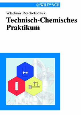 Technisch-Chemisches Praktikum (Paperback)