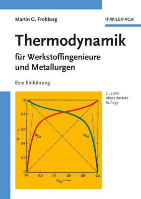 Thermodynamik fur Werkstoffingenieure und Metallurgen: Eine Einfuhrung (Paperback)