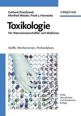 Toxikologie fur Naturwissenschaftler und Mediziner: Stoffe, Mechanismen, Prufverfahren (Paperback)
