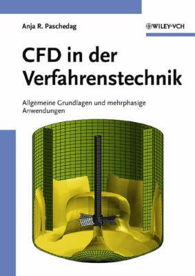 CFD in der Verfahrenstechnik: Allgemeine Grundlagen und mehrphasige Anwendungen (Hardback)