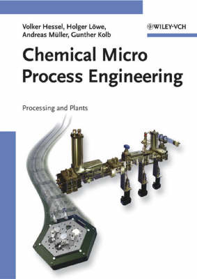 Chemical Micro Process Engineering: Processing and Plants (Hardback)