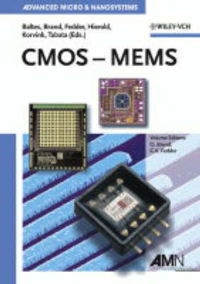 Cmos - Mems - Advanced Micro and Nanosystems (Hardback)