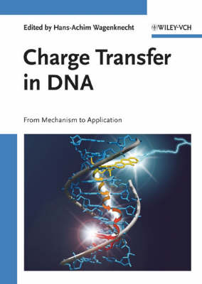 Charge Transfer in DNA: From Mechanism to Application (Hardback)