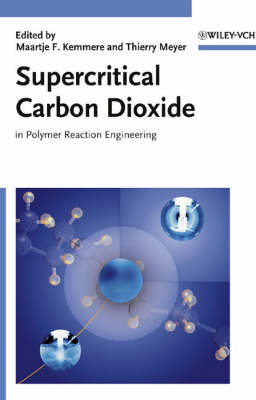 Supercritical Carbon Dioxide: In Polymer Reaction Engineering (Hardback)