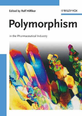 Polymorphism: In the Pharmaceutical Industry (Hardback)