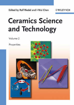 Ceramics Science and Technology: Ceramics Science and Technology, Volume 2 Properties v. 2 - Ceramics Science and Technology (VCH) (Hardback)