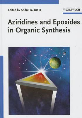 Aziridines and Epoxides in Organic Synthesis (Hardback)