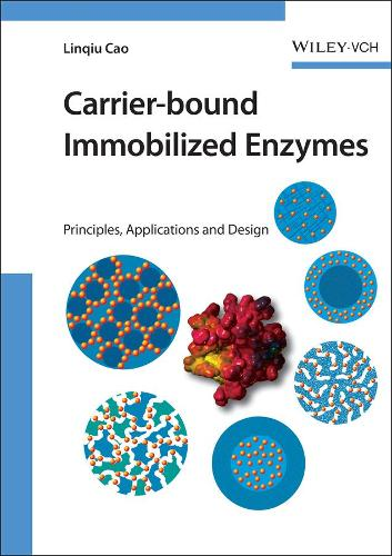 Carrier-bound Immobilized Enzymes: Principles, Application and Design (Hardback)