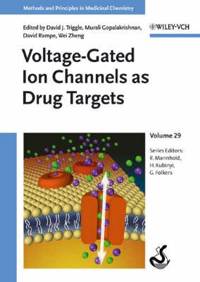 Voltage-Gated Ion Channels as Drug Targets - Methods and Principles in Medicinal Chemistry (Hardback)