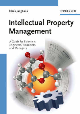 Intellectual Property Management: A Guide for Scientists, Engineers, Financiers, and Managers (Hardback)
