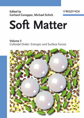Soft Matter, Volume 3: Colloidal Order: Entropic and Surface Forces - Soft Matter (Hardback)